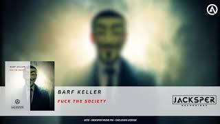 Barf Keller - Fuck The Society