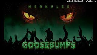 Merkules - ''Goosebumps'' (Produced by Mason Rex)