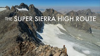 SUPER SIERRA HIGH ROUTE | An OffTrail Adventure From Yosemite to Whitney