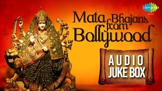 Best of Mata Bhajans from Bollywood | Jai Mata Di | Audio Jukebox