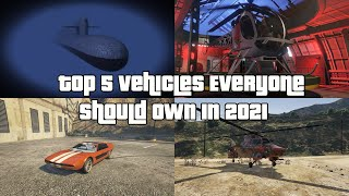 GTA Online Top 5 Vehicles Everyone Should Own In 2021 And Why
