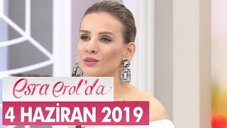 Esra Erol'da 4 Haziran 2019 - Tek Parça