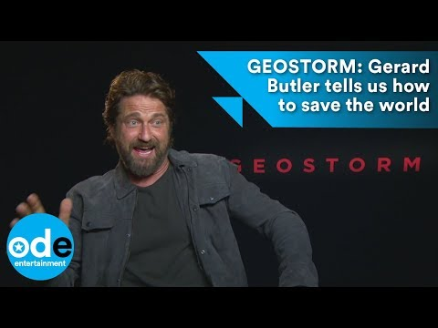 GEOSTORM: Gerard Butler tells us how to save the world