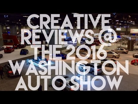 Creative Reviews @ The 2016 Washington Auto Show