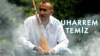 Muharrem Temiz - Gidem Dedim [ Çıra © 2013 Kalan Müzik ]