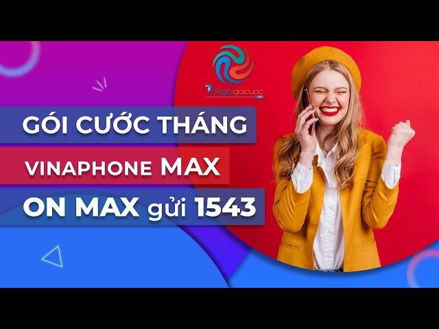 Hướng dẫn đăng ký Gói cước 4G VINAPHONE tháng - CHUYÊN ĐỀ GÓI MAX VINAPHONE