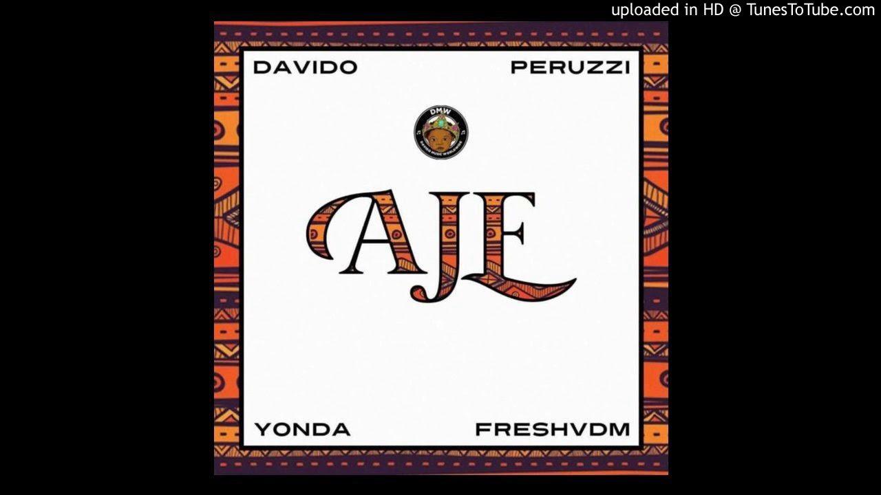 Download DMW - AJE ft. Davido x Peruzzi x Yonda x Fresh
