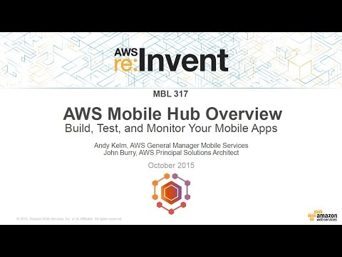 AWS re:Invent 2015 | (MBL317) NEW! Introducing AWS Mobile Hub