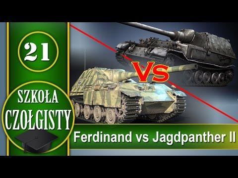 Ferdinand czy Jagdpanther II - Szkoła czołgisty - World of tanks