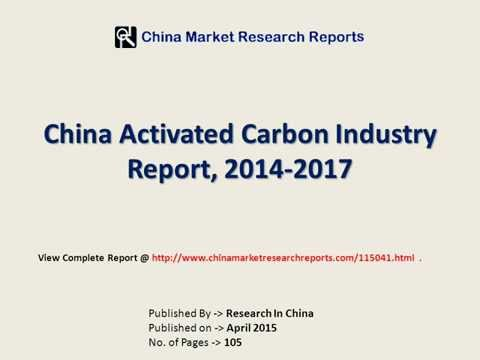 Activated Carbon Market Research Report For China 2015-2017