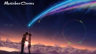 [Music box Cover] Kimi no Na wa OST (Your name) - Yumetourou