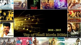 Best tamil movie bgm | top 15 list | 2010 - 2015
