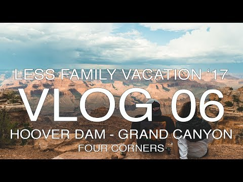 LESS FAMILY VACATION '17 || VLOG 06 - Hoover Dam - Grand Canyon - Four Corners
