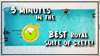 5 minutes in the BEST Royal Suite of Crete!