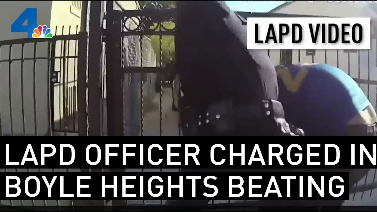 LAPD Officer Charged with Assault After Being Caught on Camera Beating Man in Boyle Heights | NBCLA