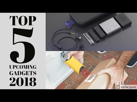 Top 5 latest functional gadgets in 2018 | Must See upcoming gadgets