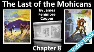 Chapter 08 - The Last of the Mohicans by James Fenimore Cooper(Chapter 8. Classic Literature VideoBook with synchronized text, interactive transcript, and closed captions in multiple languages. Audio courtesy of Librivox., 2011-11-14T18:49:06.000Z)