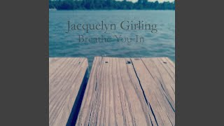 Watch Jacquelyn Girling Breathe You In video