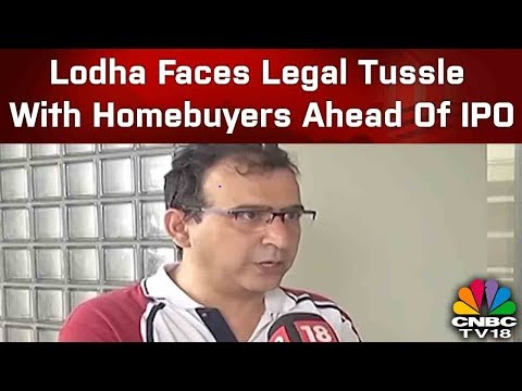 Lodha Faces Legal Tussle With Homebuyers Ahead Of IPO | CNBC-TV18