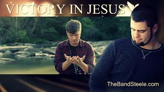The Band Steele - Victory In Jesus (feat. Bo Steele) [Official Music Video]