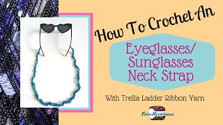 Crochet Pattern For An Eye Glasses Or Sunglasses Strap Out Of Trellis Ladder Yarn