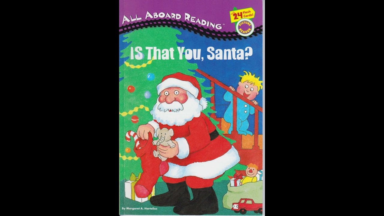 Story For Kids All Aboard Reading Is That You Santa Youtube