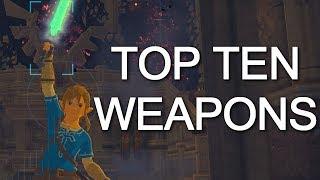 Top 10 BEST Weapons - BOTW