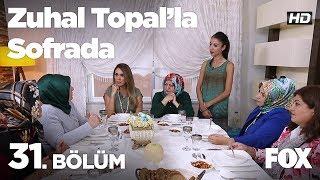 Zuhal Topal'la Sofrada 31. Bölüm