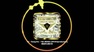 02 - Young Dro - Fdb (REMIX) [Whitheproduction] | Gangsta Shit