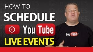 How to Setup and Schedule a Live Event on YouTube