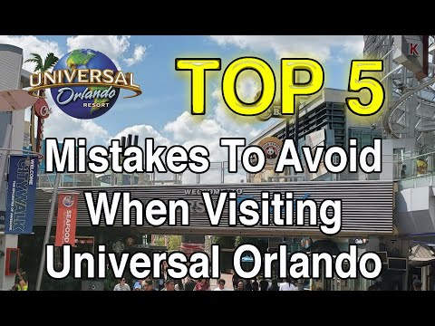 Top 5 Mistakes To Avoid When Visiting Universal Orlando Resort