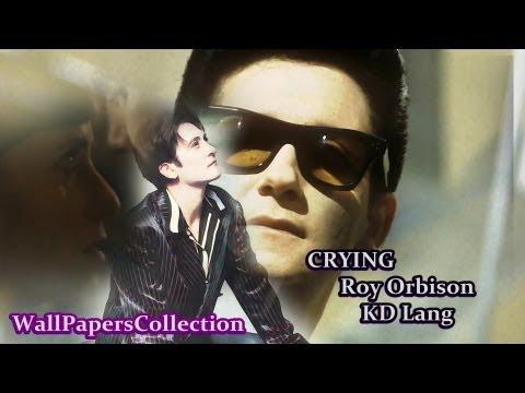Roy Orbison and KD Lang - DUET - Crying - Lyrics - Eva (2011) - WallPapersCollection