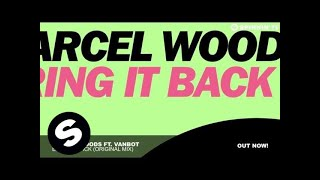 Marcel Woods ft. Vanbot - Bring It Back (Original Mix)