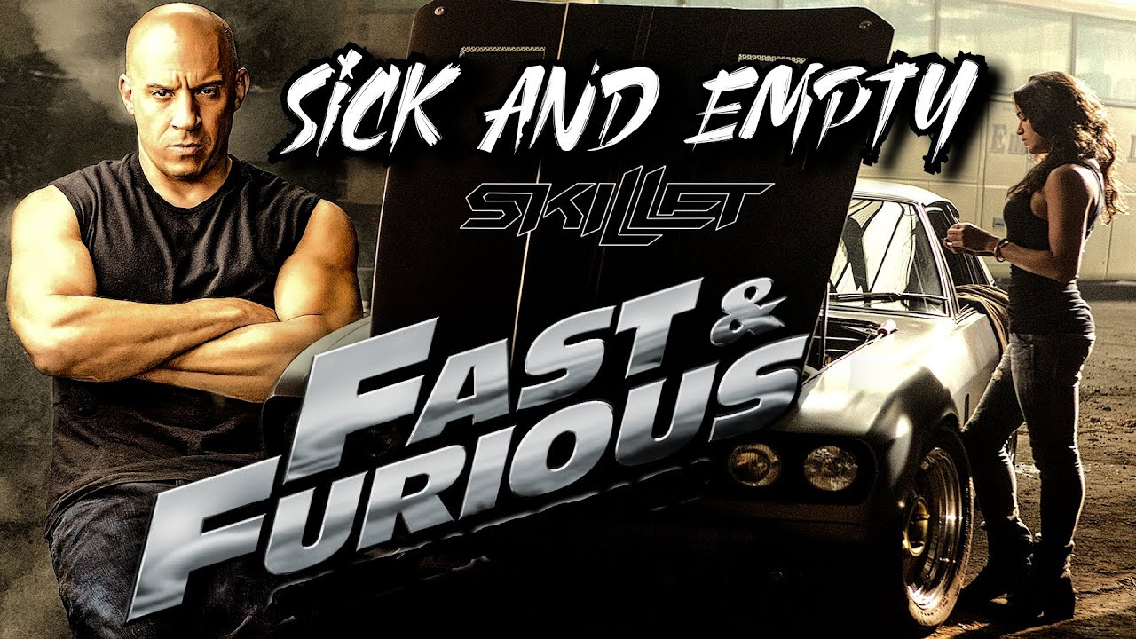 SKILLET - Sick And Empty • Fast And Furious Edition