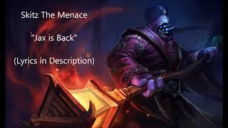 Jax Is Back - Skitz The Menace (LoL HipHop) (re-upload)