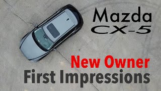 2017 Mazda CX-5 - Impressions from a New Owner
