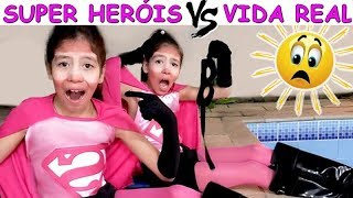 SUPER HERÓIS VS VIDA REAL
