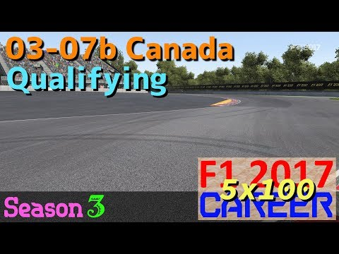 [5x100 Career] 03-07b Canada Qualifying / F1 2017(PC)
