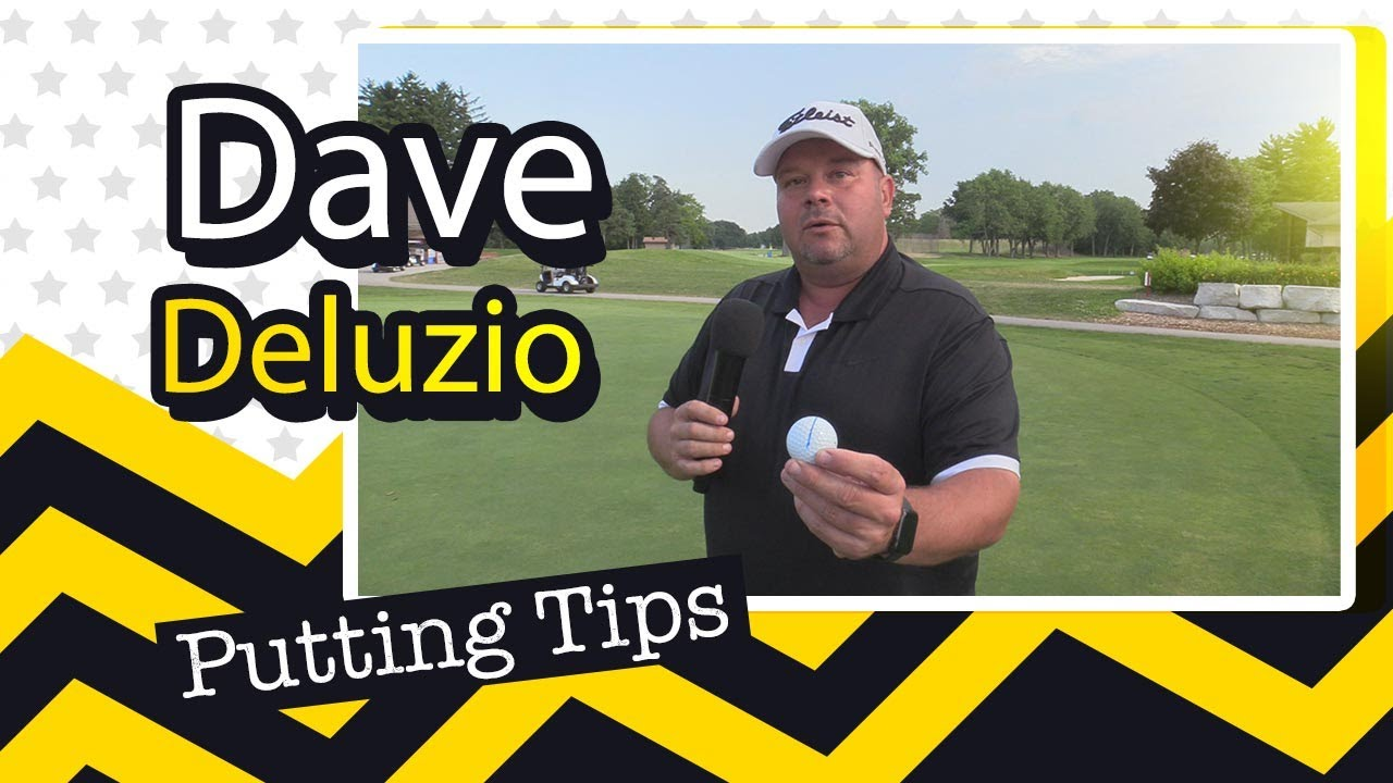 Improve your putt with the help of Dave Deluzio