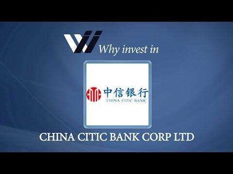 China CITIC Bank Corp Ltd - Why Invest in