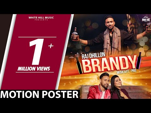 Brandy (Full Song) Raj Dhillon Feat. Prit | New Punjabi Song 2018 | White Hill Music