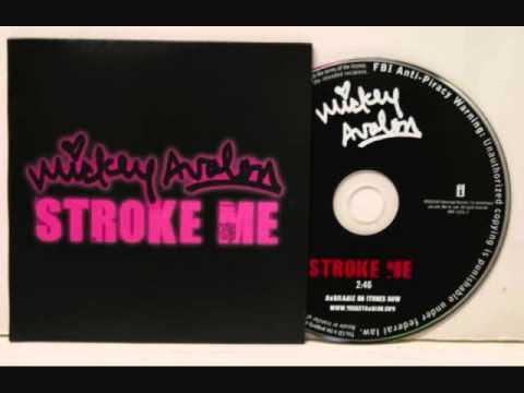 Mickey Avalon- Stroke Me