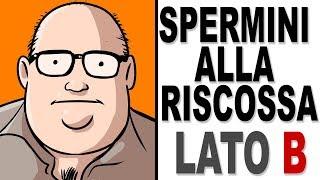 SPERMINI alla RISCOSSA - Speciale YOUTUBO ANCH'IO - LATO B