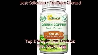 Top 5 Pure Green Coffee Bean Extract Review Or Weight Loss Products That Work Fast 2016 Video 78