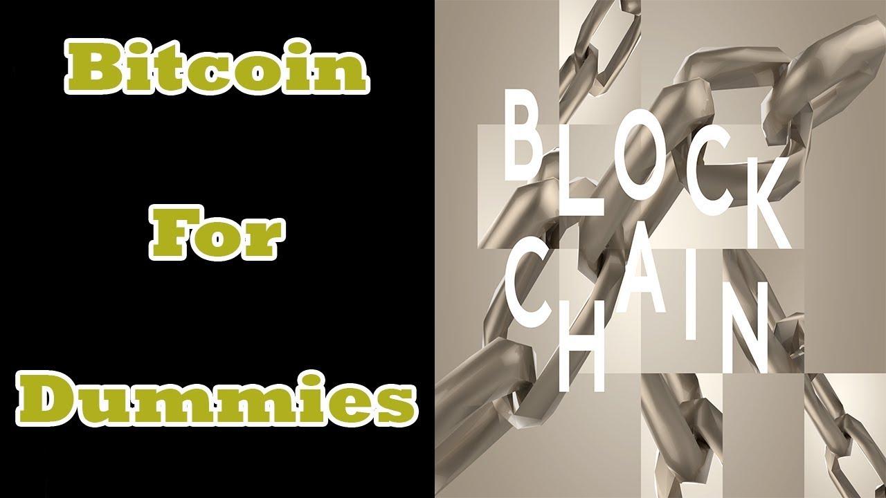 Bitcoin for Dummies: Simple Understanding of Blockchain ...