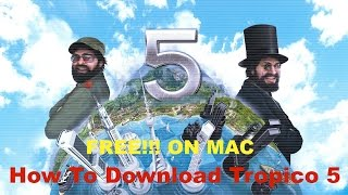 How To Download Tropico 5 FREE! On (MAC) Easy TUTORIAL
