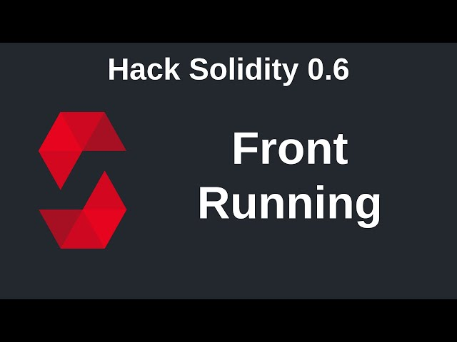 Front Running | Hack Solidity (0.6)
