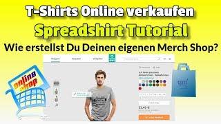 Spreadshirt Tutorial deutsch ᐅ Wie richtest Du Deinen Spreadshirt Shop ein?