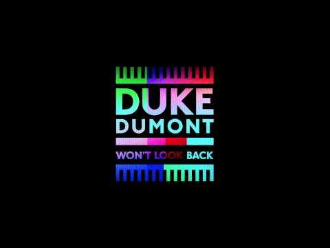 Duke Dumont - Won't Look Back - Duke Dumont Dub