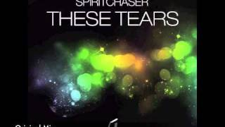 Spiritchaser - These Tears (Original)